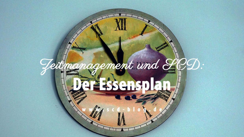 Zeitmanagement und SCD: Der Essensplan (Vorlage zum Herunterladen)