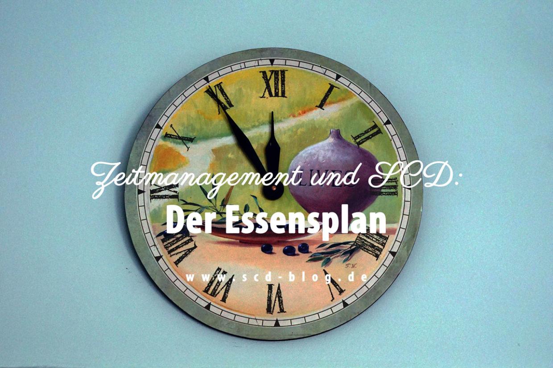 Zeitmanagement und SCD: Der Essensplan